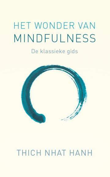 Het Wonder van Mindfulness – De klassieke meditatiegids